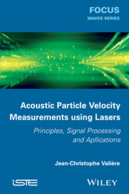 Vali?re, Jean-Christophe - Acoustic Particle Velocity Measurements Using Laser: Principles, Signal Processing and Applications, ebook