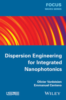Centeno, Emmanuel - Dispersion Engineering for Integrated Nanophotonics, ebook