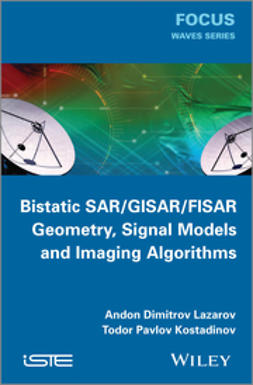 Kostadinov, Pavlov Todor - Bistatic SAR / ISAR / FSR: Theory Algorithms and Program Implementation, ebook