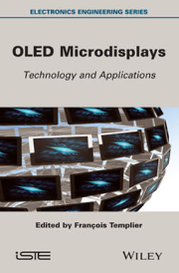 Templier, Fran?ois - OLED Microdisplays: Technology and Applications, ebook