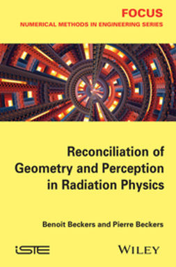 Beckers, Benoit - Reconciliation of Geometry and Perception in Radiation Physics, e-kirja