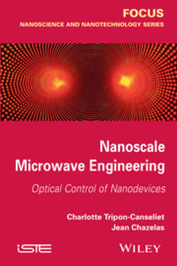 Chazelas, Jean - Nanoscale Microwave Engineering: Optical Control of Nanodevices, ebook