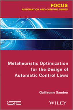 Sandou, Guillaume - Metaheuristic Optimization for the Design of Automatic Control Laws, ebook