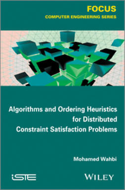 Wahbi, Mohamed - Algorithms and Ordering Heuristics for Distributed Constraint Satisfaction Problems, ebook