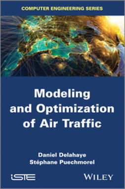 Delahaye, Daniel - Modeling and Optimization of Air Traffic, ebook