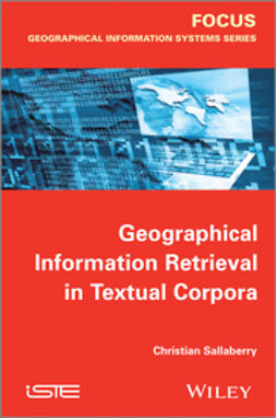 Sallaberry, Christian - Geographical Information Retrieval in Textual Corpora, ebook
