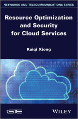 Xiong, Kaiqi - Resource Optimization and Security for Cloud Services, ebook