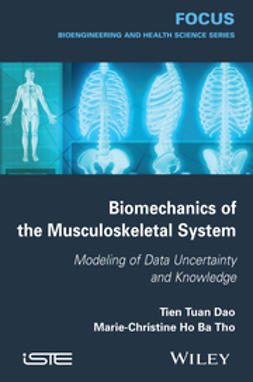 Dao, Tien Tua - Biomechanics of the Musculoskeletal System: Modeling of Data Uncertainty and Knowledge, ebook