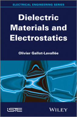 Gallot-Lavall?e, Olivier - Dielectric Materials and Electrostatics, ebook