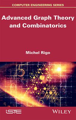 Rigo, Michel - Advanced Graph Theory and Combinatorics, ebook
