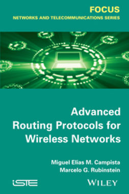 Campista, Miguel Elias Mitre - Advanced Routing Protocols for Wireless Networks, ebook