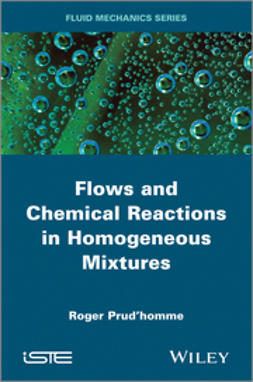 Prud'homme, Roger - Flows and Chemical Reactions in Homogeneous Mixtures, e-bok