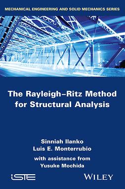 Ilanko, Sinniah - The Rayleigh-Ritz Method for Structural Analysis, ebook