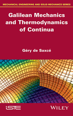 Saxcé, Géry de - Galilean Mechanics and Thermodynamics of Continua, ebook