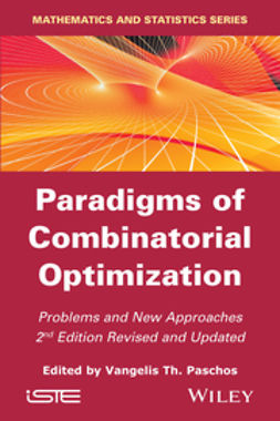 Paschos, Vangelis Th. - Paradigms of Combinatorial Optimization-2nd Edition: Problems and New Approaches, ebook