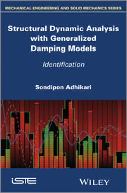 Adhikari, Sondipon - Structural Dynamic Analysis with Generalized Damping Models: Identification, ebook