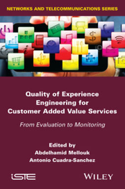 Cuadra-Sanchez, Antonio - Quality of Experience Engineering for Customer Added Value Services: From Evaluation to Monitoring, ebook
