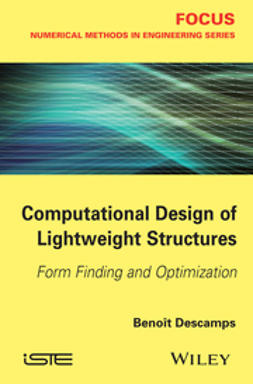 Descamps, Benoit - Computational Design of Lightweight Structures: Form Finding and Optimization, ebook