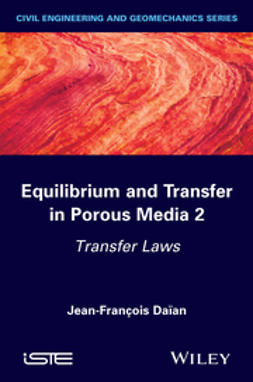 Da?an, Jean-Fran?ois - Equilibrium and Transfer in Porous Media 2: Transfer Laws, ebook