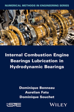 Bonneau, Dominique - Internal Combustion Engine Bearings Lubrication in Hydrodynamic Bearings, ebook