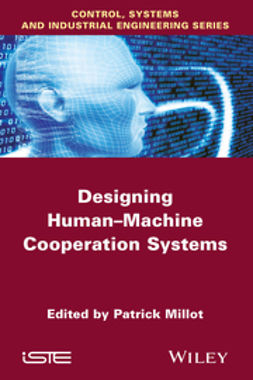 Millot, Patrick - Designing Human-machine Cooperation Systems, ebook