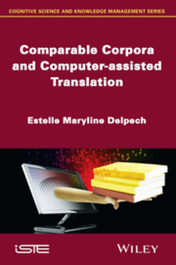 Delpech, Estelle Maryline - Comparable Corpora and Computer-assisted Translation, ebook