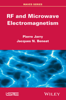 Jarry, Pierre - RF and Microwave Electromagnetism, ebook