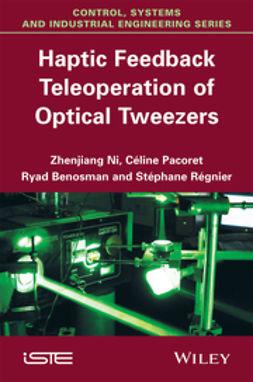 Benosman, Ryad - Haptic Feedback Teleoperation of Optical Tweezers, ebook