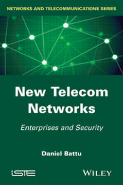 Battu, Daniel - New Telecom Networks: Enterprises and Security, e-bok