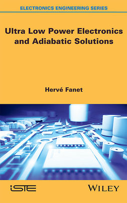 Fanet, Hervé - Ultra Low Power Electronics and Adiabatic Solutions, e-bok