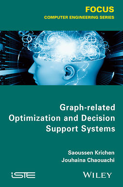 Chaouachi, Jouhaina - Graph-related Optimization and Decision Support Systems, ebook