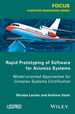 Larrieu, Nicolas - Rapid Prototyping Software for Avionics Systems: Model-oriented Approaches for Complex Systems Certification, ebook
