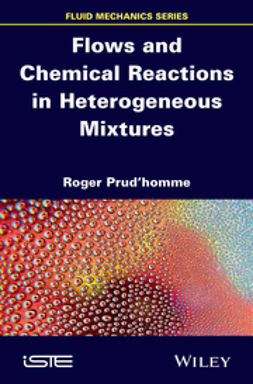 Prud'homme, Roger - Flows and Chemical Reactions in Heterogeneous Mixtures, e-bok