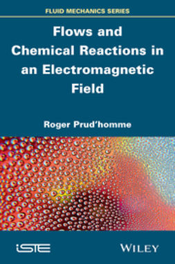Prud'homme, Roger - Flows and Chemical Reactions in an Electromagnetic Field, ebook