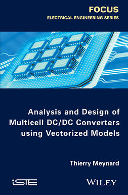 Meynard, Thierry - Analysis and Design of Multicell DCDC Converters Using Vectorized Models, ebook