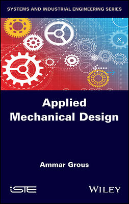 Grous, Ammar - Applied Mechanical Design, e-kirja