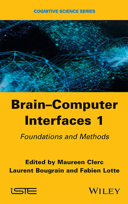 Bougrain, Laurent - Brain-Computer Interfaces 1: Methods and Perspectives, ebook