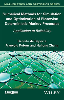 Dufour, François - Numerical Methods for Simulation and Optimization of Piecewise Deterministic Markov Processes: Application to Reliability, ebook