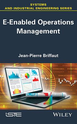Briffaut, Jean-Pierre - E-Enabled Operations Management, e-bok