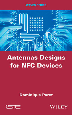 Paret, Dominique - Antenna Designs for NFC Devices, ebook