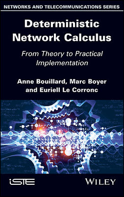 Bouillard, Anne - Deterministic Network Calculus: From Theory to Practical Implementation, ebook