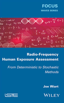 Wiart, Joe - Radio-Frequency Human Exposure Assessment: From Deterministic to Stochastic Methods, e-kirja