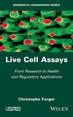 Furger, Christophe - Live Cell Assays: From Research to Regulatory Applications, e-kirja