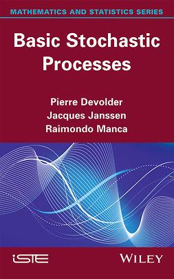 Devolder, Pierre - Basic Stochastic Processes, e-bok