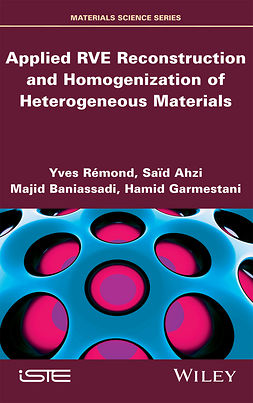Ahzi, Said - Applied RVE Reconstruction and Homogenization of Heterogeneous Materials, e-kirja