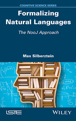 Silberztein, Max - Formalizing Natural Languages: The NooJ Approach, e-kirja
