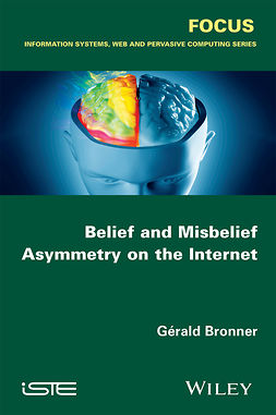 Bronner, Gérald - Belief and Misbelief Asymmetry on the Internet, ebook
