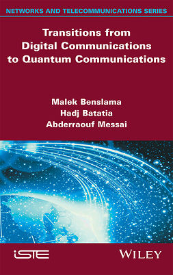 Batatia, Hadj - Transitions from Digital Communications to Quantum Communications: Concepts and Prospects, ebook