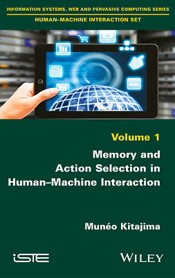 Kitajima, Munéo - Memory and Action Selection in Human-Machine Interaction, ebook