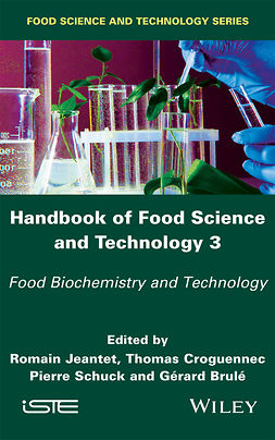 Brule, Gérard - Handbook of Food Science and Technology 3: Food Biochemistry and Technology, e-bok